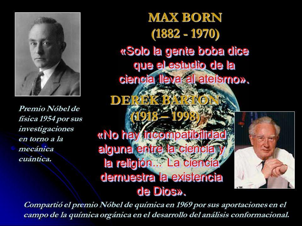 MAX BORN (1882 - 1970) DEREK BARTON (1918 – 1998)