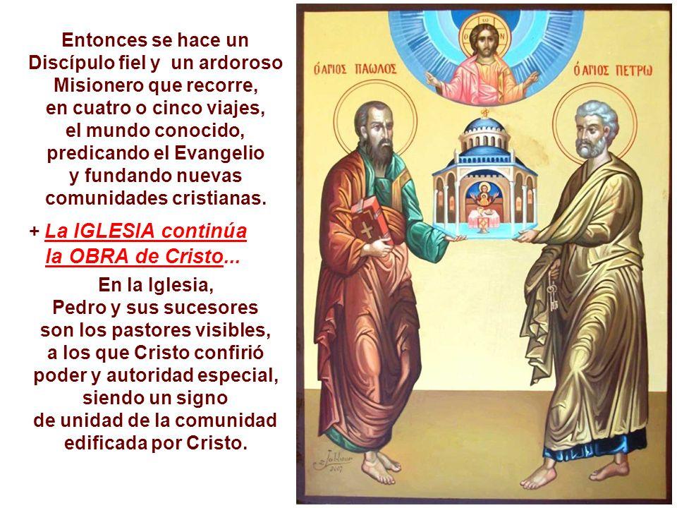 Entonces se hace un Discípulo fiel y un ardoroso Misionero que recorre, en cuatro o cinco viajes, el mundo conocido,