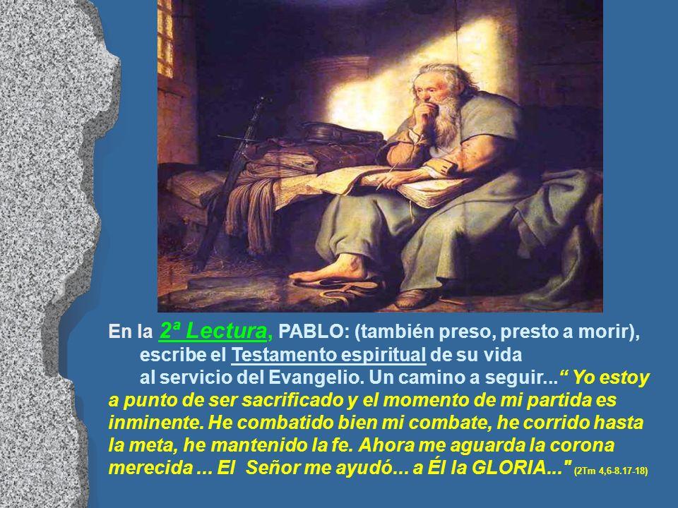 En la 2ª Lectura, PABLO: (también preso, presto a morir),