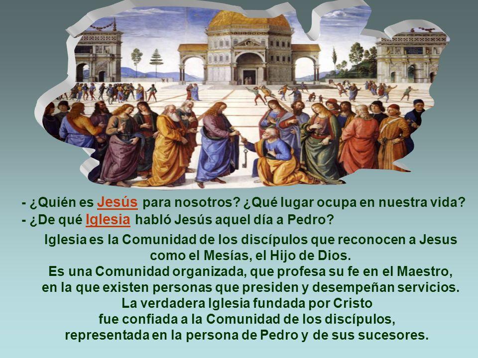 - ¿Quién es Jesús para nosotros ¿Qué lugar ocupa en nuestra vida