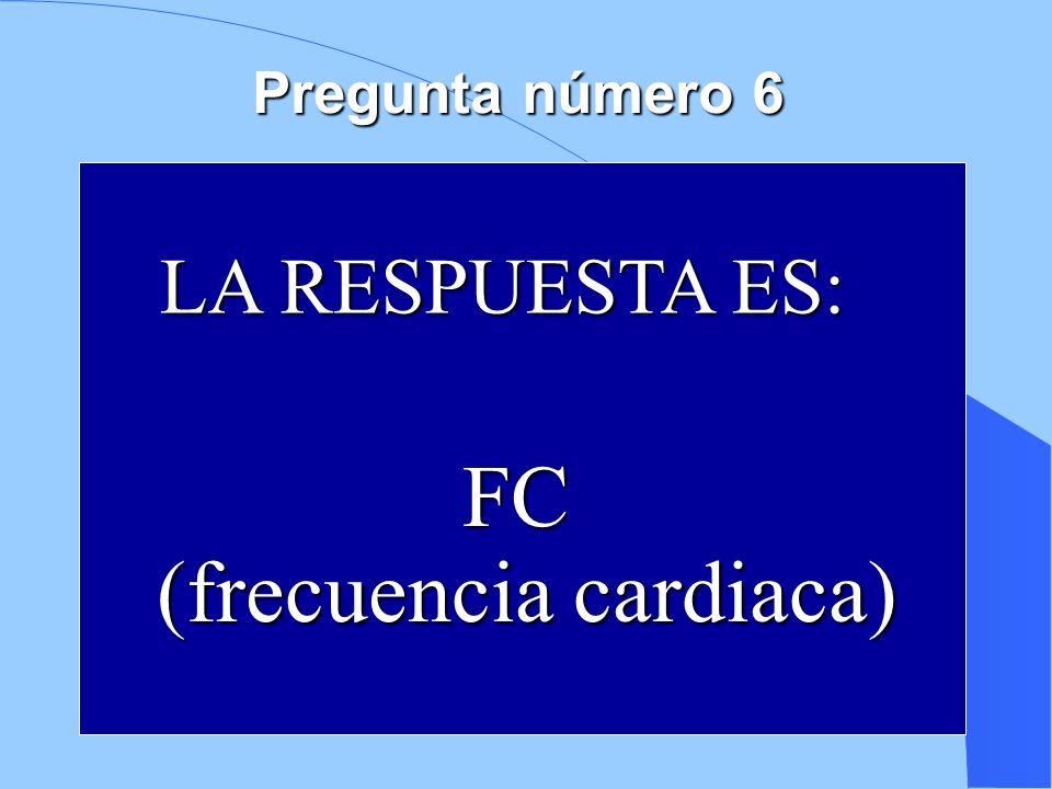 6 4 7 1 2 8 3 9 10 5 FC (frecuencia cardiaca) LA RESPUESTA ES: