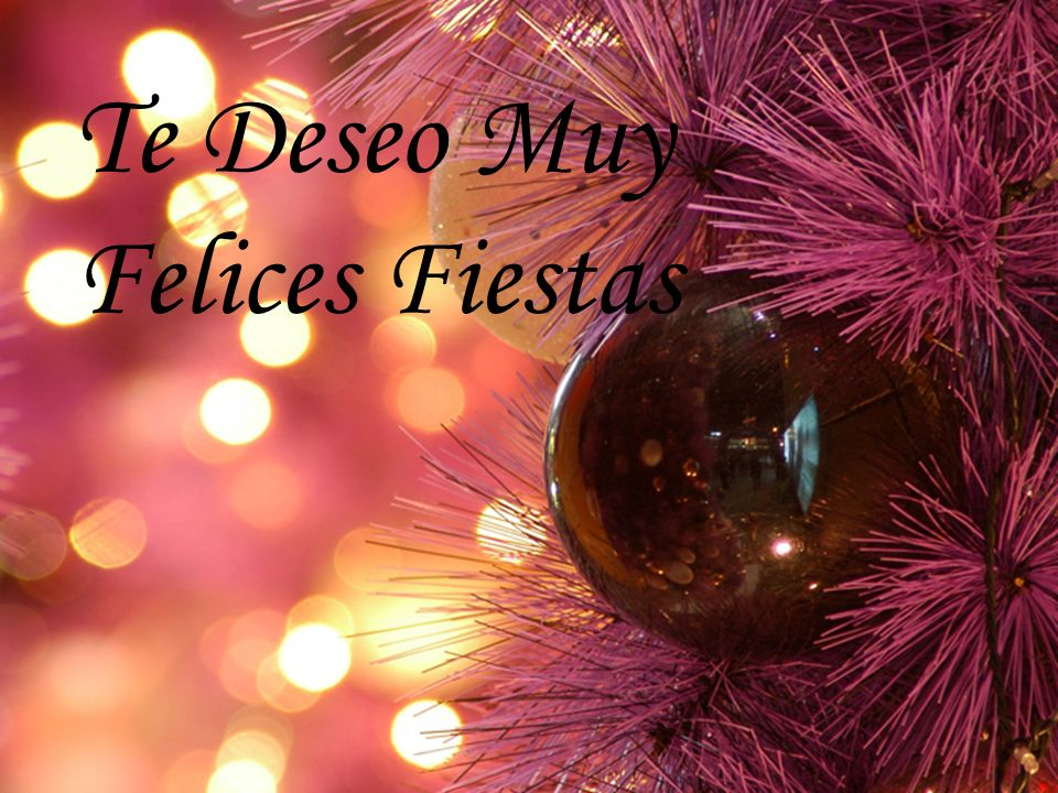 Te Deseo Muy Felices Fiestas