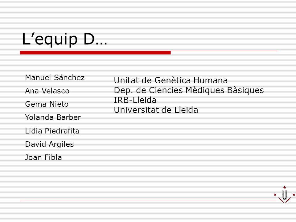L'equip D… Unitat de Genètica Humana