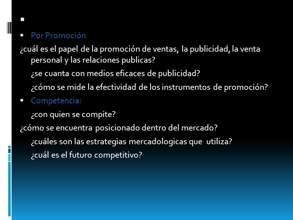 Por Promoción ¿cuál es el papel de la promoción de ventas, la publicidad, la venta personal y las relaciones publicas