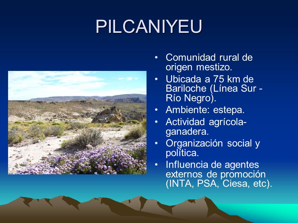 PILCANIYEU Comunidad rural de origen mestizo.