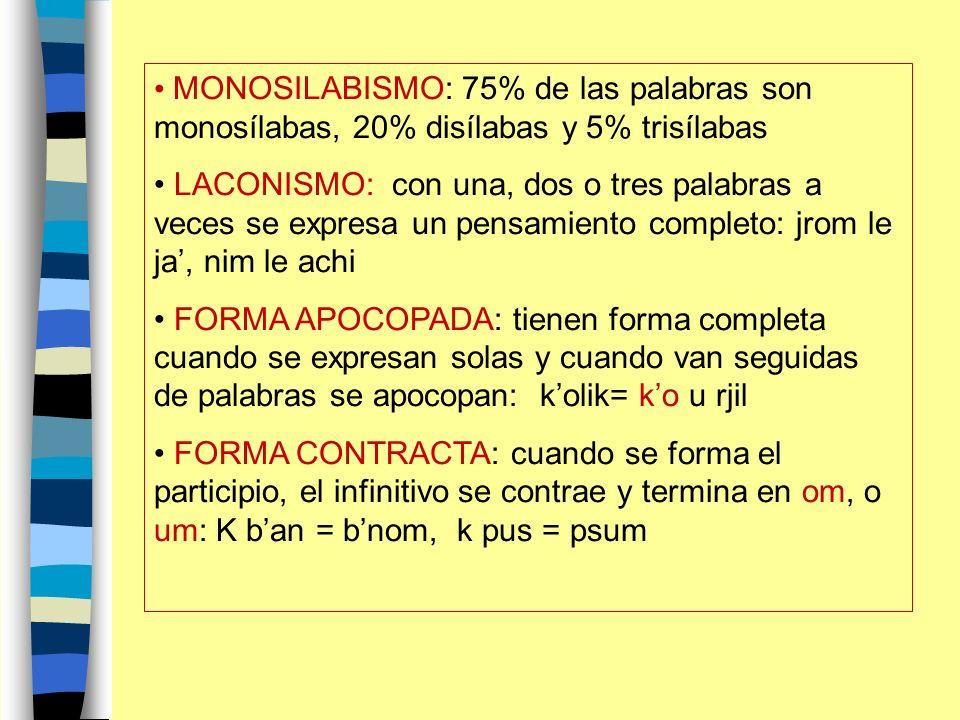 MONOSILABISMO: 75% de las palabras son monosílabas, 20% disílabas y 5% trisílabas