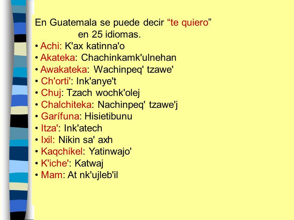 En Guatemala se puede decir te quiero