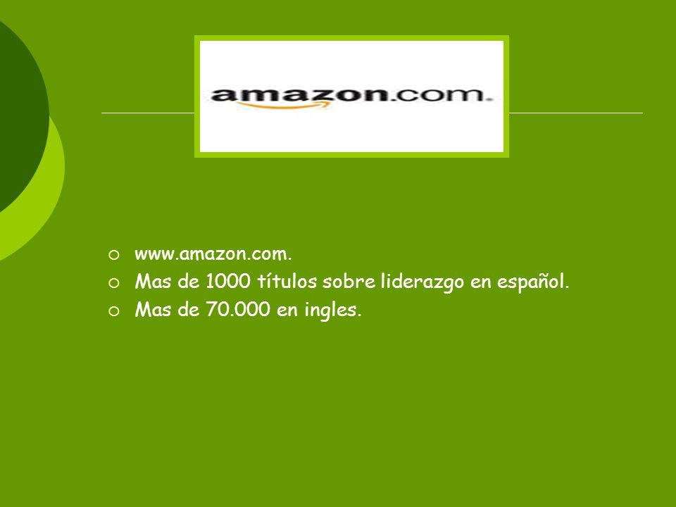 www.amazon.com. Mas de 1000 títulos sobre liderazgo en español. Mas de 70.000 en ingles.