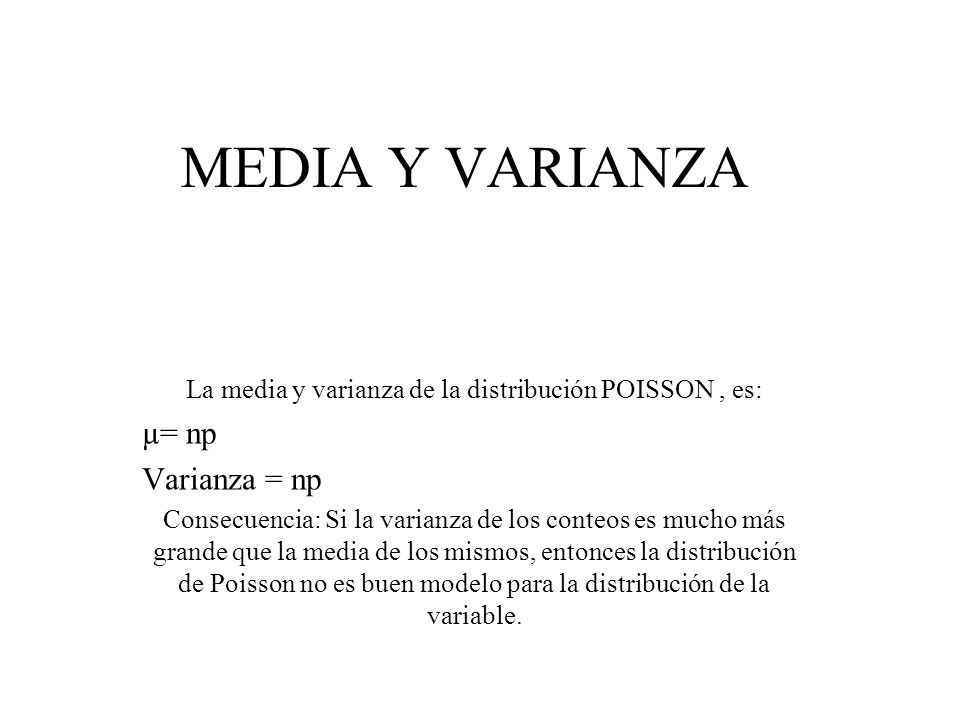 La media y varianza de la distribución POISSON , es: