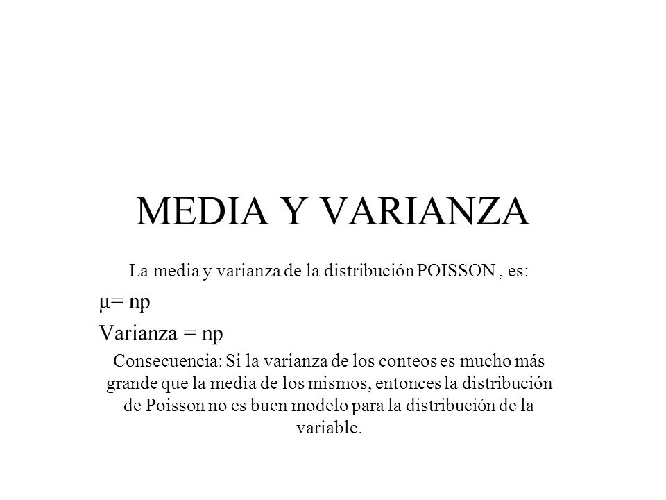 La media y varianza de la distribución POISSON , es: