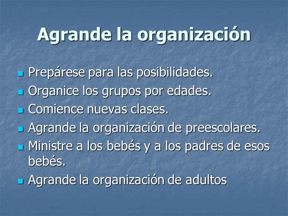Agrande la organización