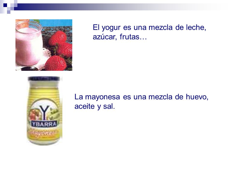 El yogur es una mezcla de leche, azúcar, frutas…
