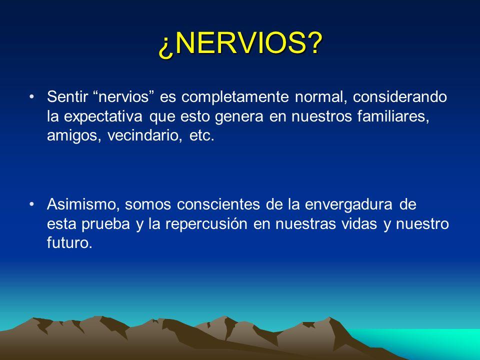 ¿NERVIOS Sentir nervios es completamente normal, considerando la expectativa que esto genera en nuestros familiares, amigos, vecindario, etc.
