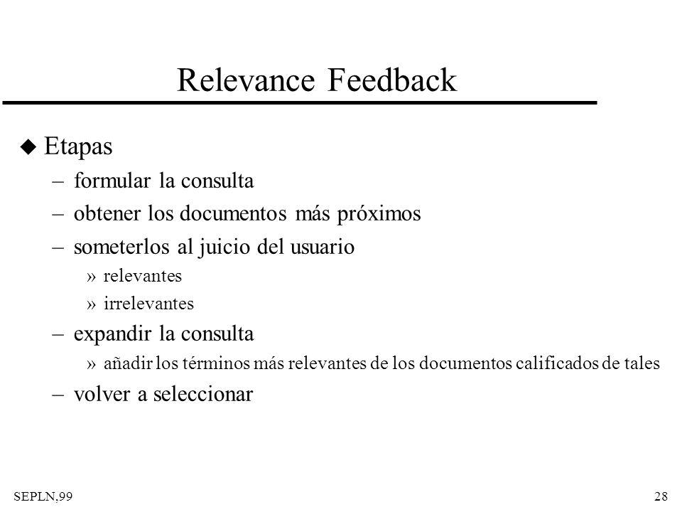 Relevance Feedback Etapas formular la consulta