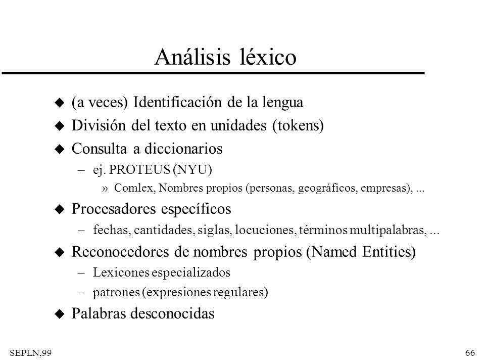Análisis léxico (a veces) Identificación de la lengua