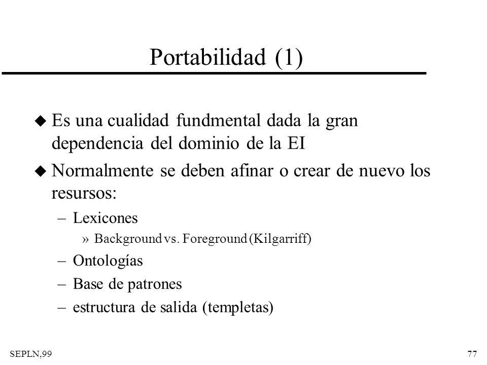 Portabilidad (1) Es una cualidad fundmental dada la gran dependencia del dominio de la EI.