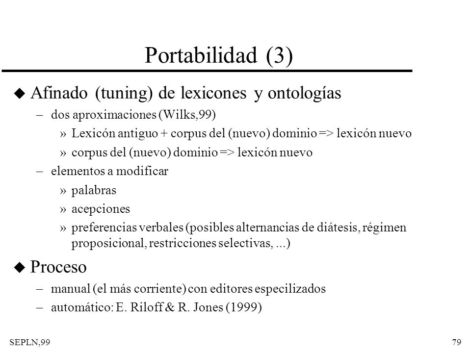 Portabilidad (3) Afinado (tuning) de lexicones y ontologías Proceso