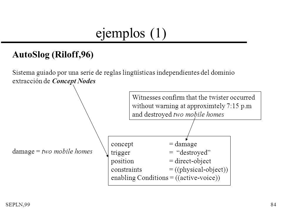 ejemplos (1) AutoSlog (Riloff,96)