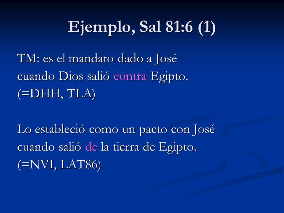 Ejemplo, Sal 81:6 (1) TM: es el mandato dado a José