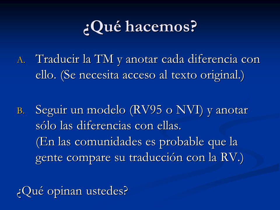 ¿Qué hacemos Traducir la TM y anotar cada diferencia con ello. (Se necesita acceso al texto original.)