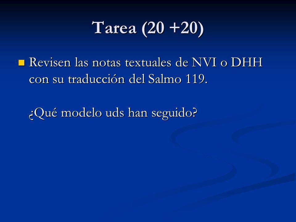 Tarea (20 +20) Revisen las notas textuales de NVI o DHH con su traducción del Salmo 119.
