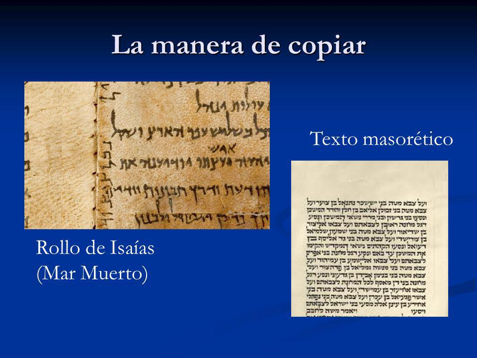 La manera de copiar Texto masorético Rollo de Isaías (Mar Muerto)