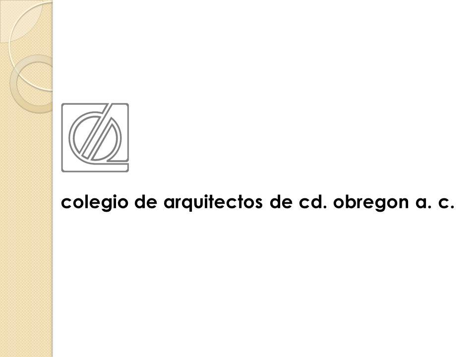 Colegio de arquitectos de cd obregon a c ppt descargar - Colegio de arquitectos toledo ...