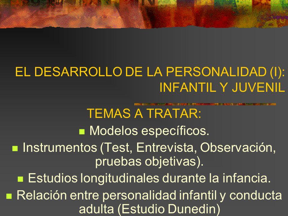 EL DESARROLLO DE LA PERSONALIDAD (I): INFANTIL Y JUVENIL
