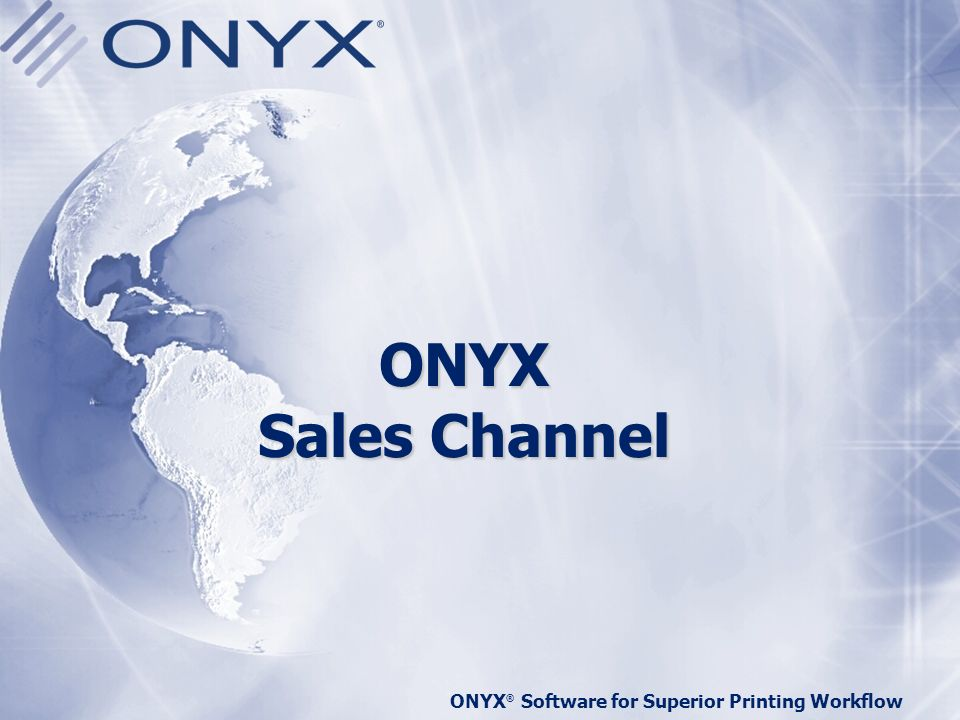 ONYX Sales Channel ONYX® Software for Superior Printing Workflow