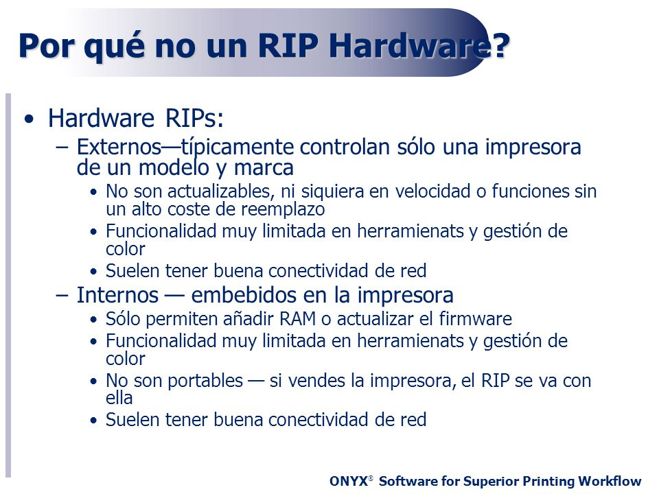 Por qué no un RIP Hardware