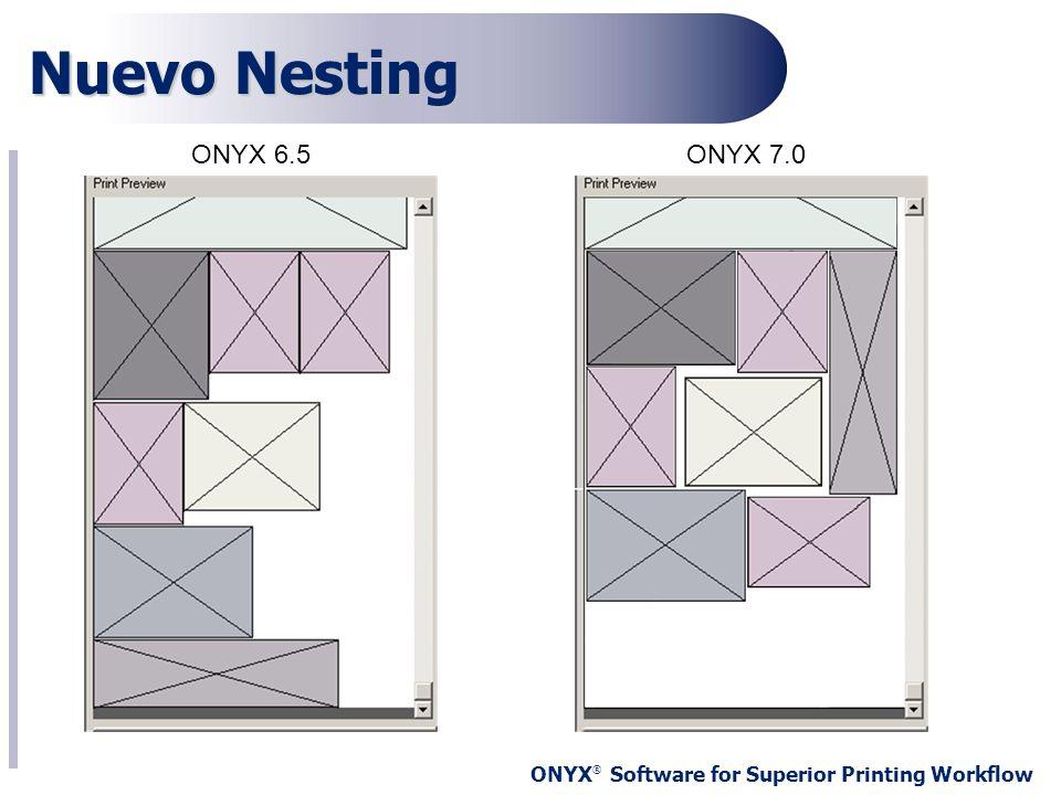 Nuevo Nesting ONYX 6.5 ONYX 7.0