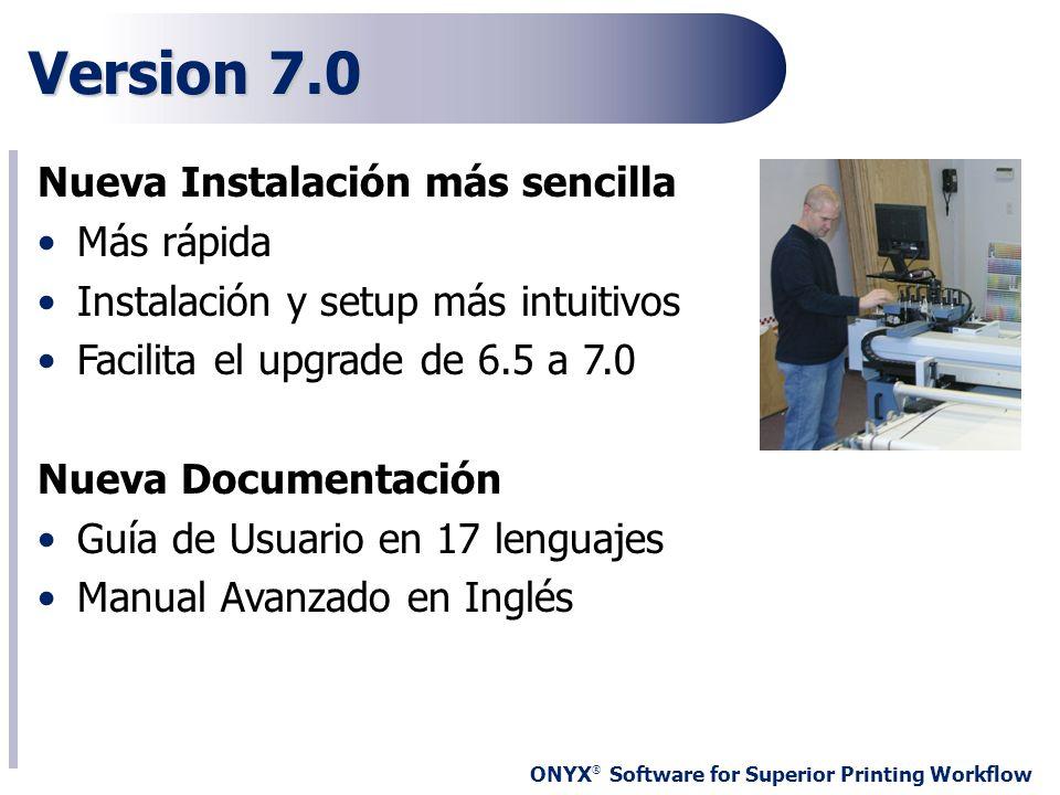 Version 7.0 Nueva Instalación más sencilla Más rápida