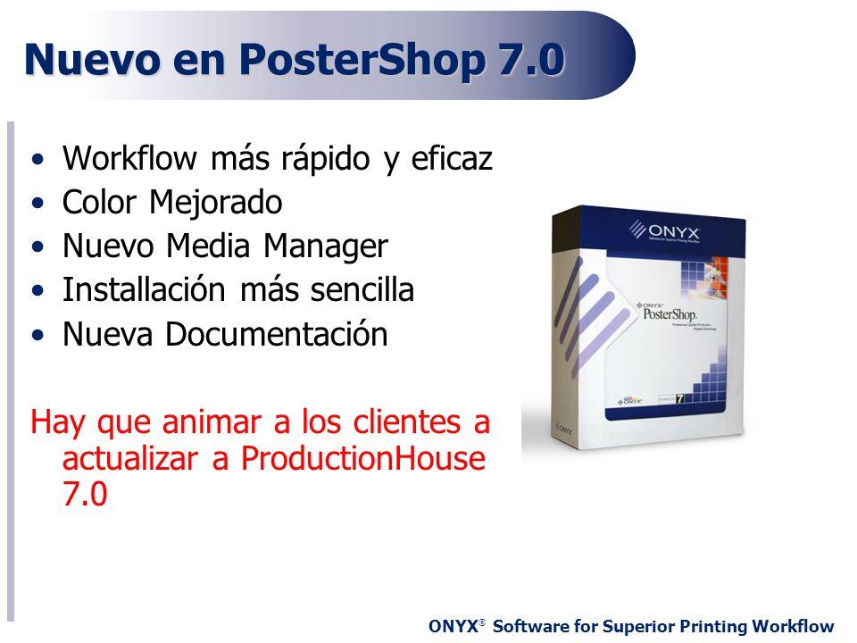 Nuevo en PosterShop 7.0 Workflow más rápido y eficaz Color Mejorado