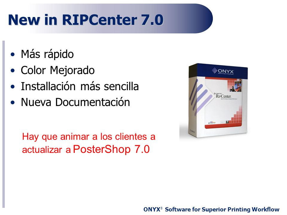 New in RIPCenter 7.0 Más rápido Color Mejorado