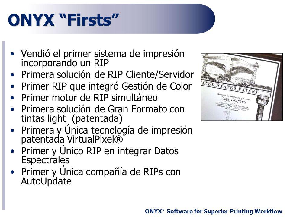 ONYX Firsts Vendió el primer sistema de impresión incorporando un RIP. Primera solución de RIP Cliente/Servidor.