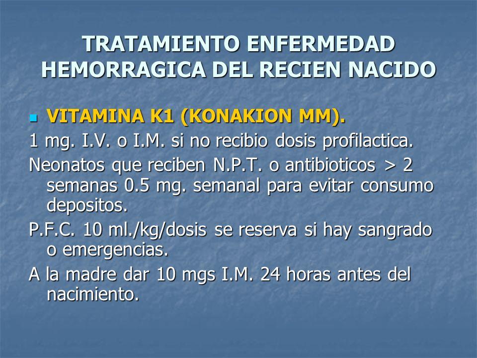 TRATAMIENTO ENFERMEDAD HEMORRAGICA DEL RECIEN NACIDO