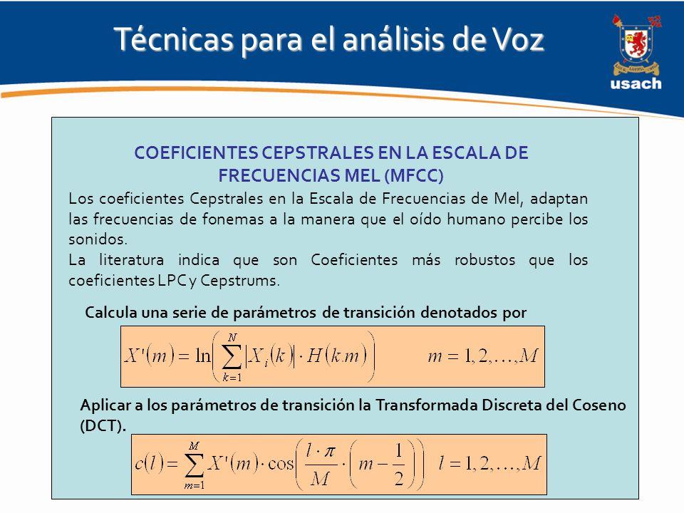 COEFICIENTES CEPSTRALES EN LA ESCALA DE FRECUENCIAS MEL (MFCC)