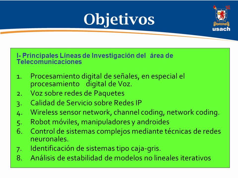 Objetivos I- Principales Líneas de Investigación del área de Telecomunicaciones.