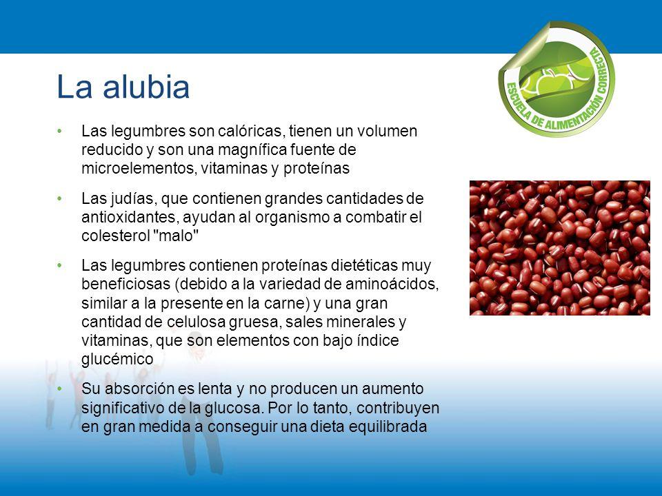 La alubia Las legumbres son calóricas, tienen un volumen reducido y son una magnífica fuente de microelementos, vitaminas y proteínas.