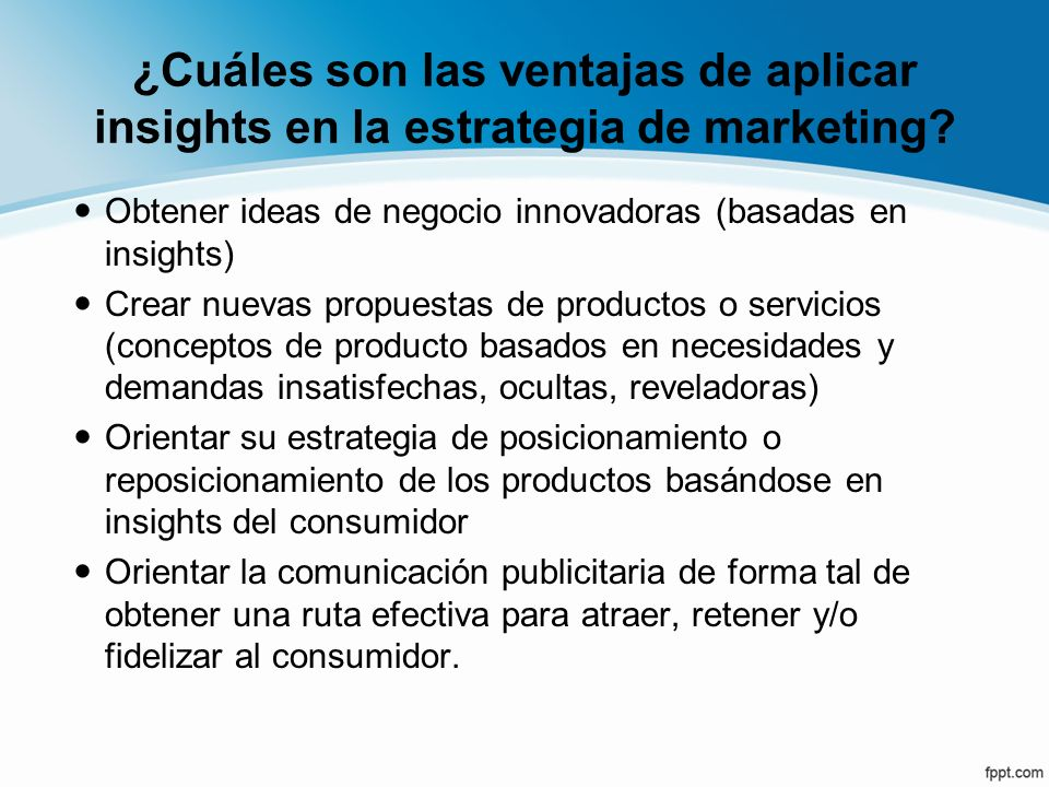 ¿Cuáles son las ventajas de aplicar insights en la estrategia de marketing