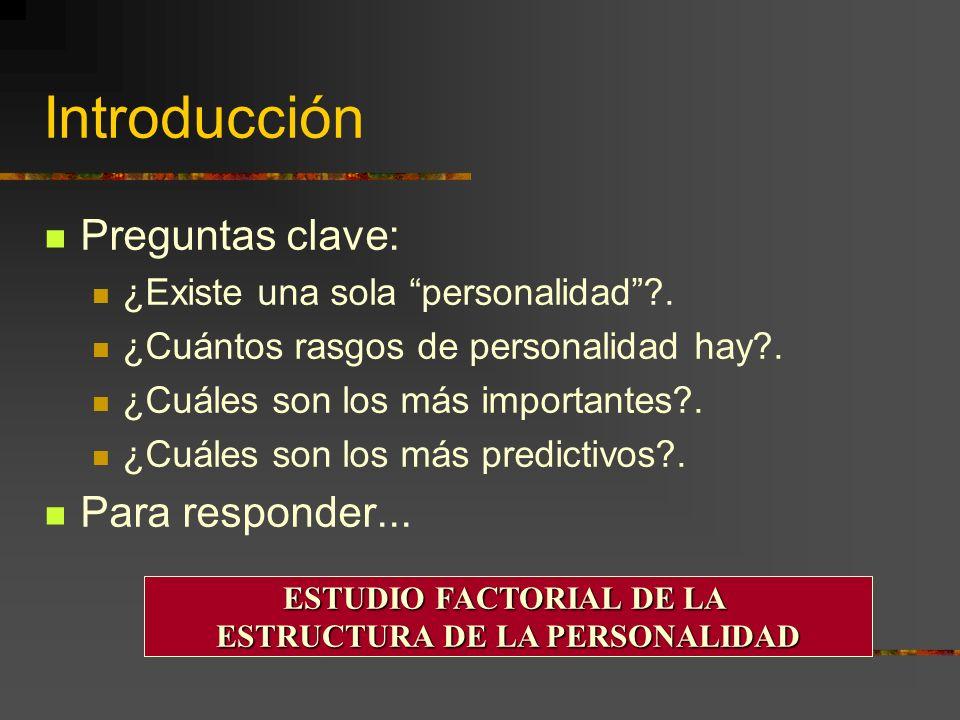 ESTUDIO FACTORIAL DE LA ESTRUCTURA DE LA PERSONALIDAD