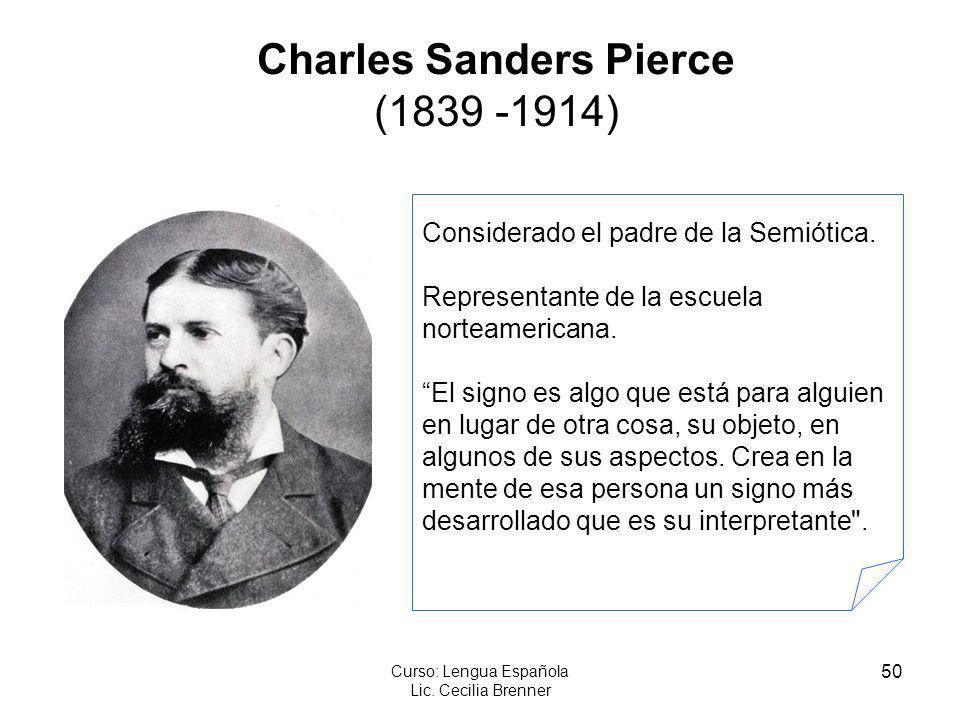 Charles Sanders Pierce (1839 -1914)
