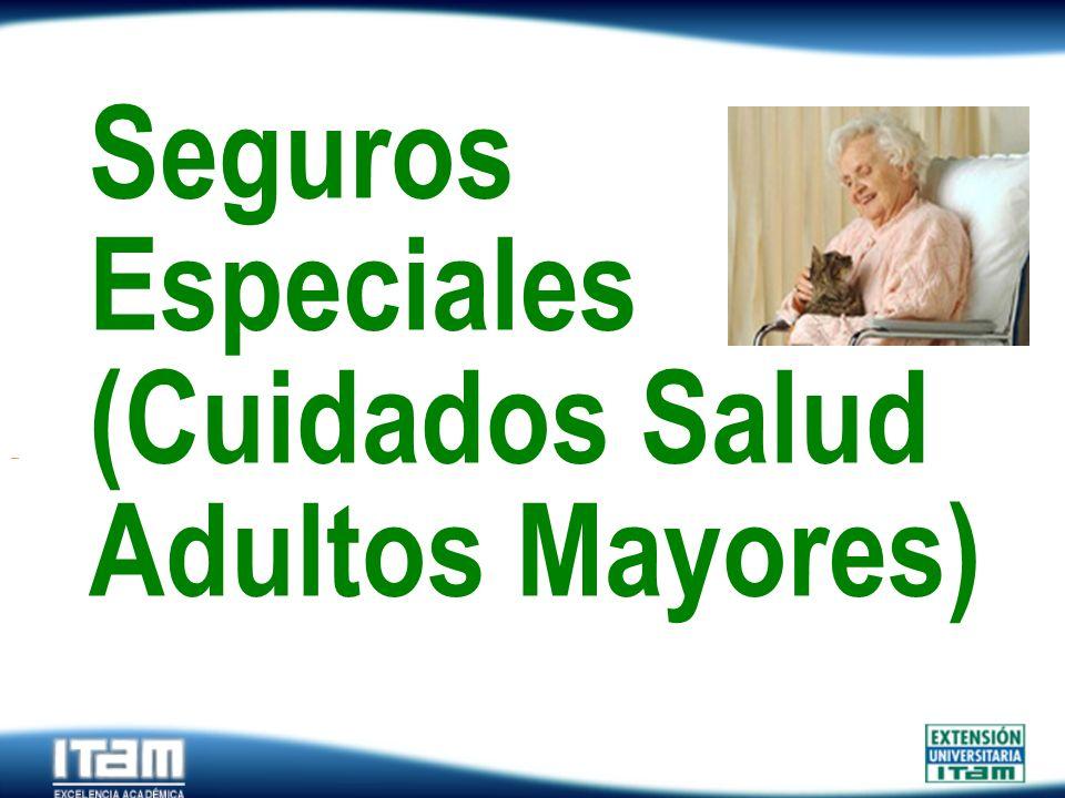 Seguros Especiales (Cuidados Salud Adultos Mayores)