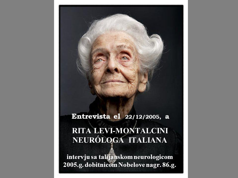 Entrevista el 22/12/2005, a RITA LEVI-MONTALCINI NEURÓLOGA ITALIANA intervju sa talijanskom neurologicom 2005.g.