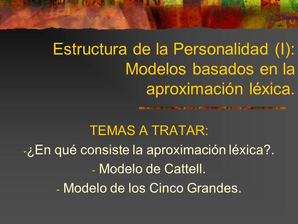 Estructura de la Personalidad (I): Modelos basados en la aproximación léxica.