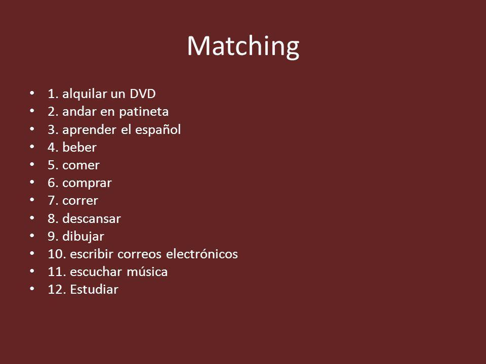 Matching 1. alquilar un DVD 2. andar en patineta