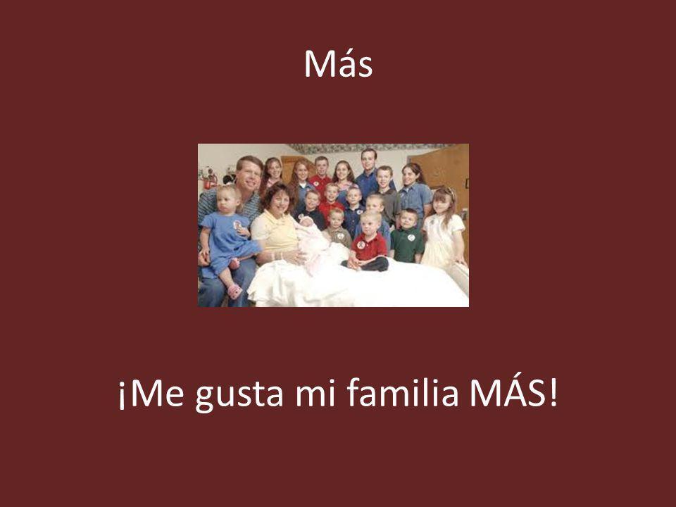 ¡Me gusta mi familia MÁS!