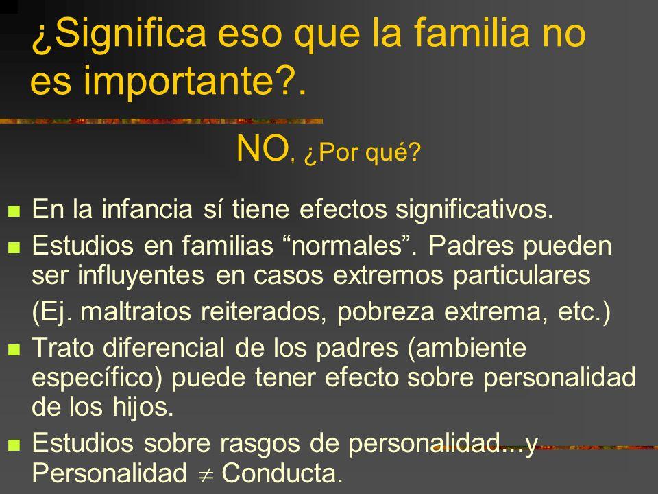 ¿Significa eso que la familia no es importante .
