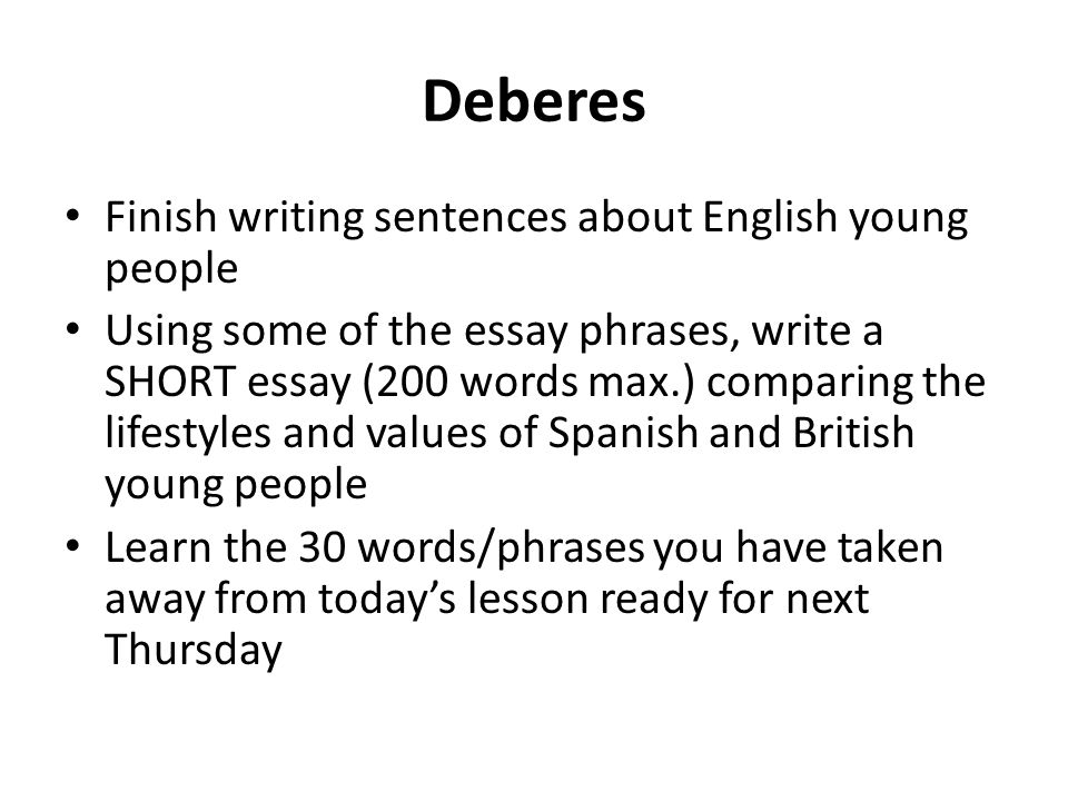 Deberes Finish writing sentences about English young people