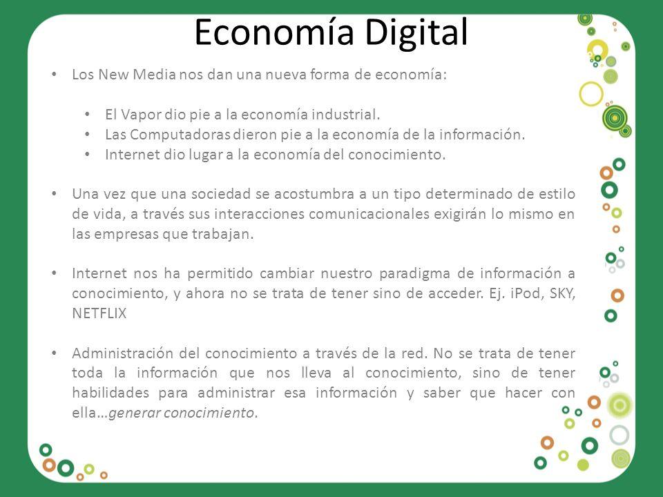 Economía Digital Los New Media nos dan una nueva forma de economía: